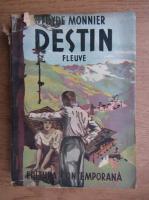 Anticariat: Thyde Monnier - Destin, fleuve (1943)