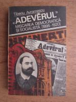 Tiberiu Avramescu - Adevarul, miscarea democratica si socialista 1895-1920