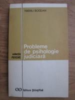 Tiberiu Bogdan - Probleme de psihologie judiciara