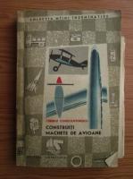 Tiberiu Constantinescu - Construiti machete de avioane