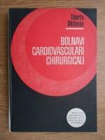 Tiberiu Ghitescu - Bolnavi cardiovasculari chirurgicali