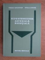 Anticariat: Tiberiu Moldovan - Hipertensiunea arteriala esentiala