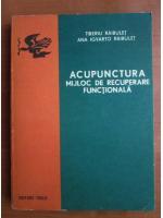 Tiberiu Raibulet - Acupunctura, mijloc de recuperare functionala