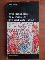 Tibor Bodrogi - Arta indoneziei si a insulelor din sud estul asiatic