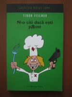 comperta: Tibor Fischer - N-o citi daca esti prost