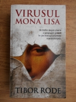 Anticariat: Tibor Rode - Virusul Mona Lisa