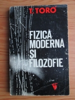 Anticariat: Tibor Toro - Fizica moderna si filozofie