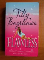 Anticariat: Tilly Bagshawe - Flawless