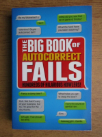 Anticariat: Tim Dedopulos - The big book of autocorrect fails