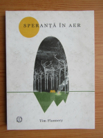 Anticariat: Tim Flannery - Speranta in aer