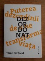 Tim Harford - Puterea dezordinii de a ne transforma viata