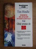 Anticariat: Tim Hindle - Termeni de afaceri internationali