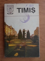 Anticariat: Timis. Monografie (Judetele patriei)