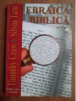 Timothy Crow, Silviu Tatu - Ebraica Biblica