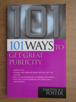 Timothy Foster - 101 ways to get great publicity