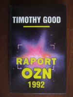Anticariat: Timothy Good - Raport OZN 1992