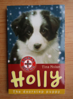 Anticariat: Tina Nolan - Holly, the doorstep puppy