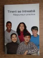 Anticariat: Tinerii se intreaba. Raspunsuri practice