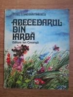 Titel Constantinescu - Abecedarul din iarba