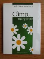 Anticariat: Titel Constantinescu - Camp cu margarete