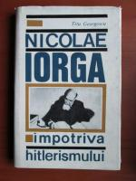 Anticariat: Titu Georgescu - Nicolae Iorga impotriva hitlerismului