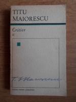 Anticariat: Titu Maiorescu - Critice (volumul 2)