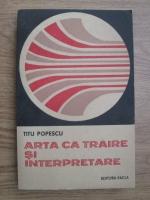 Titu Popescu - Arta ca traire si interpretare