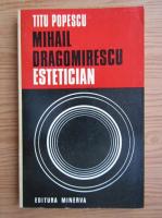 Anticariat: Titu Popescu - Mihail Dragomirescu, estetician