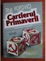 Anticariat: Titus Popovici - Cartierul primaverii