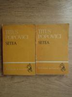 Titus Popovici - Setea (2 volume)