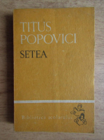 Anticariat: Titus Popovici - Setea (volumul 1)