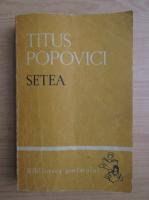 Titus Popovici - Setea (volumul 2)