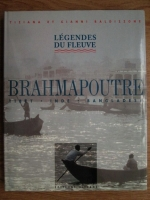 Tiziana Baldizzone, Gianni Baldizzone - Legendes du Fleuve Brahmapoutre