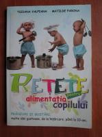 Anticariat: Tiziana Valpiana - Retete pentru alimentatia copilului