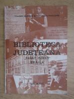 Anticariat: Toader Buculei - Biblioteca judeteana Panait Istrati, Braila, 1881-1981
