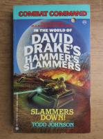 Anticariat: Todd Johnson - In the world of David Drake's hammer's slammers. Slammers down! Combat command