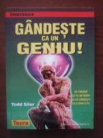 Anticariat: Todd Siler - Gandeste ca un geniu!