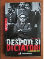 Tom Ambrose - Despoti si dictatori. De la Nero la Saddam Hussein