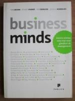 Tom Brown - Business Minds. Intra in mintea celor mai mari ganditori de management
