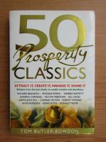 Anticariat: Tom Butler Bowdon - 50 prosperity classics