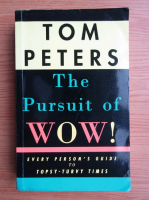 Anticariat: Tom Peters - The Pursuit of Wow