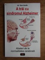 Tom Smith - A trai cu sindromul Alzheimer