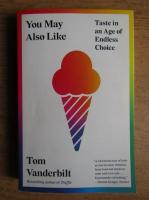 Tom Vanderbilt - You may also like