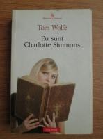 Tom Wolfe - Eu sunt Charlotte Simmons