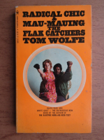 Tom Wolfe - Radical Chic. Mau-Mauing the Flak Catchers