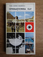 Anticariat: Toma George Maiorescu - Operatiunea 0,17