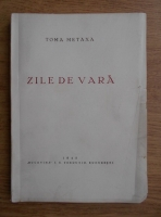 Toma Metaxa - Zile de vara (1945)