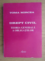 Anticariat: Toma Mircea - Drept civil, Teoria generala a obligatiilor