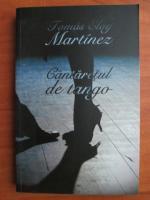 Anticariat: Tomas Eloy Martinez - Cantaretul de tango