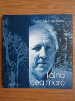 Anticariat: Tomas Transtromer - Taina cea mare
